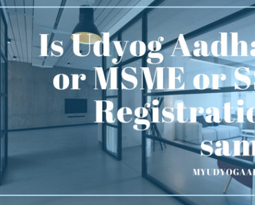 Is Udyog Aadhar or MSME or SSI Registration same