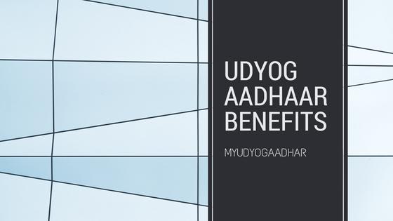 Udyog Aadhaar Benefits
