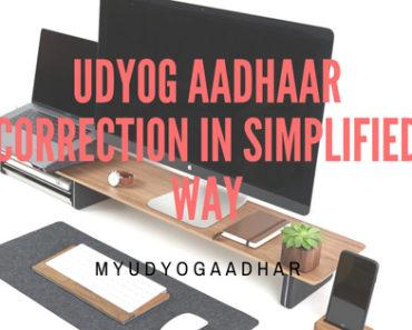 Udyog Aadhaar Correction In Simplified Way